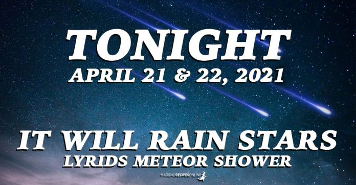 Tonight, it Will Rain Stars! Lyrids Meteor Shower, April 21-22, 2021