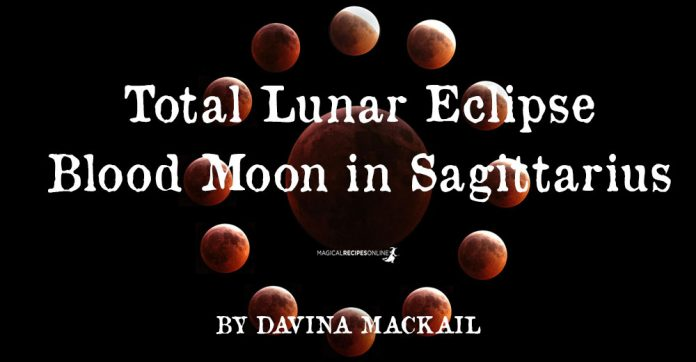 Total Lunar Eclipse Blood Moon in Sagittarius – Time to Reboot the Hard Drive! By Davina Mackail